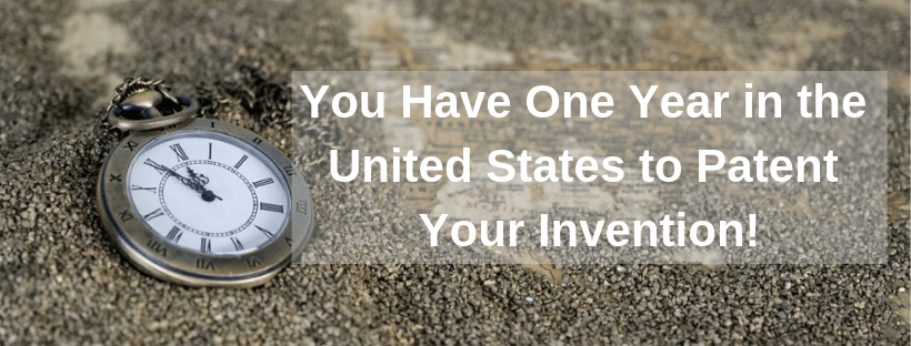 You Have One Year in the United States to Patent Your Invention!