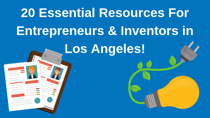 20 Essential Resources for Entrepreneurs and Inventors in Los Angeles Bold Patents Resources