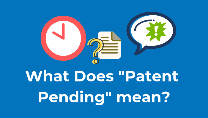 What does Patent Pending Mean