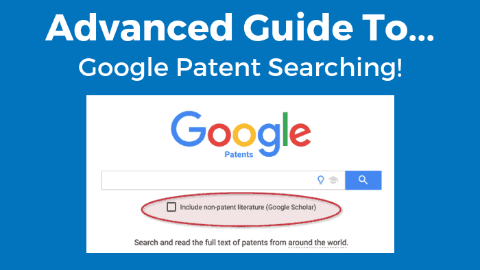 Advanced guide to google patent searching