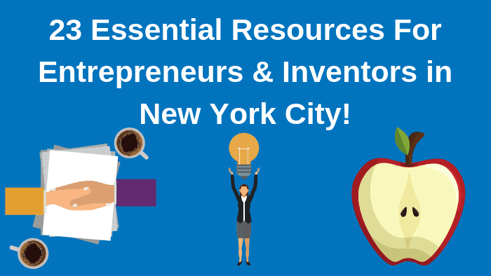 Top 23 Resources for Inventors and Entrepreuers in New York City Bold Patents