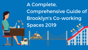 A Complete Comprehensive Guide of Brooklyn's Coworking Spaces 2019 Bold Patents