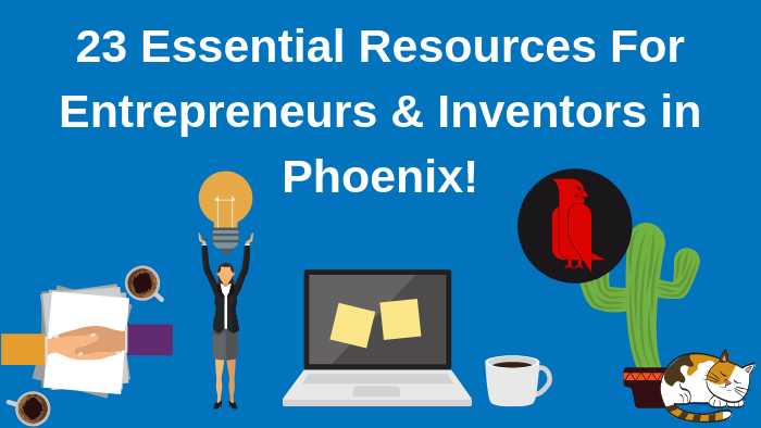Bold Patents Top 23 Resources for Inventors and Entrepreneurs in Phoenix Featured Image