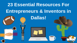 Top 23 Resources for Inventors and Entrepreneurs in Dallas According to Bold Patents