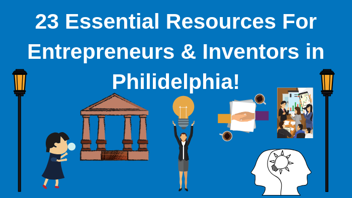 Top 23 Resources for Inventors and Entrepreneurs in Philadelphia According to Bold Patents