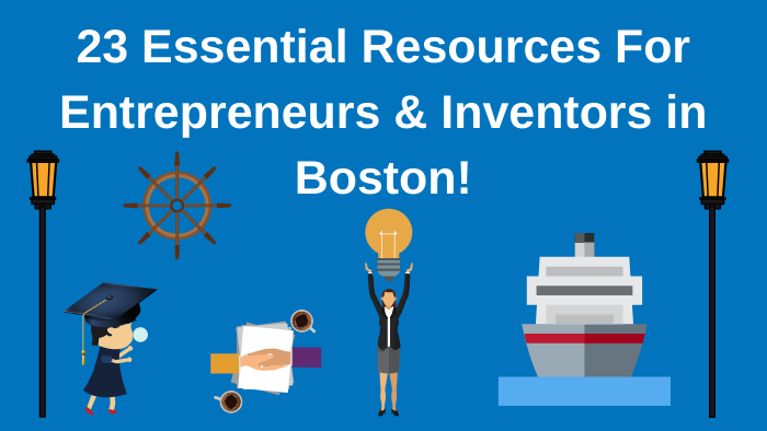 Top 23 Resources for Inventors and Entrepreneurs in Boston according to Bold Patents