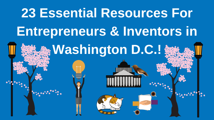 Top 23 Resources for Inventors and Entrepreneurs in Washington D.C. according to Bold Patents