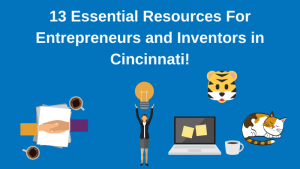 Top 13 Resources for Inventors and Entrepreneurs in Cincinnati according to Bold Patents