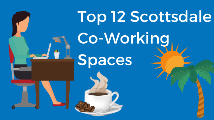 Top 12 Scottsdale Co-Working Spaces