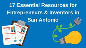 Essential Resources for Entrepreneurs & Inventors in San Antonio
