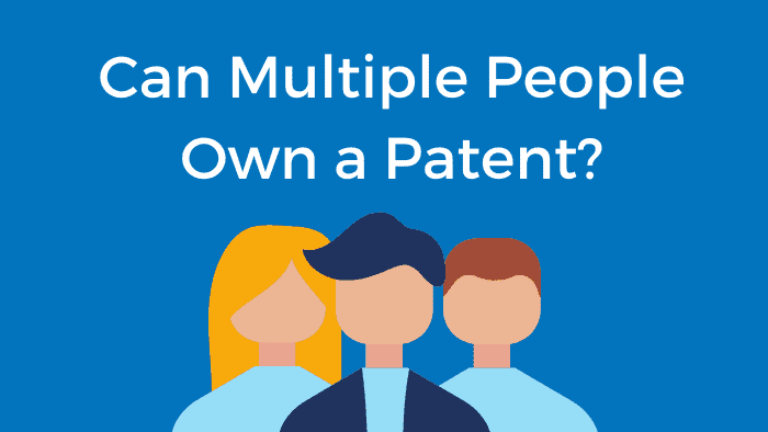 Can Multiple People Own a Patent?