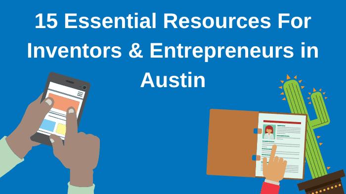 15 Essential Inventor Resources Austin