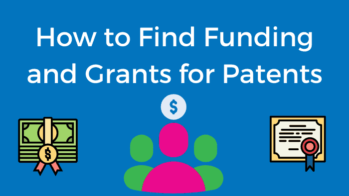 How to Find Funding and Grants for Patents