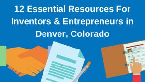 12 Essential Inventor Resources in Denver