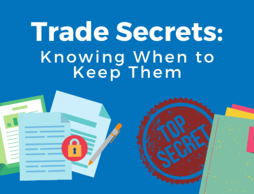 When to Keep Trade Secrets, Secret!