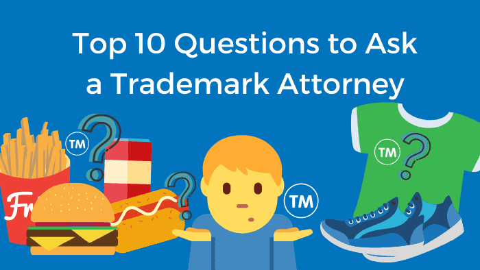 Questions to Ask a Trademark Attorney