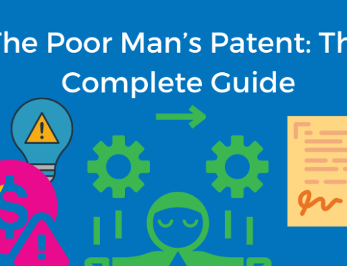 The Poor Man's Patent: The Complete 2021 Guide