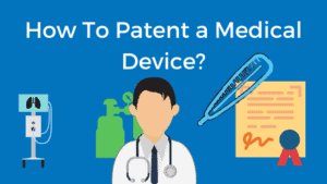 How to patent a medical device?